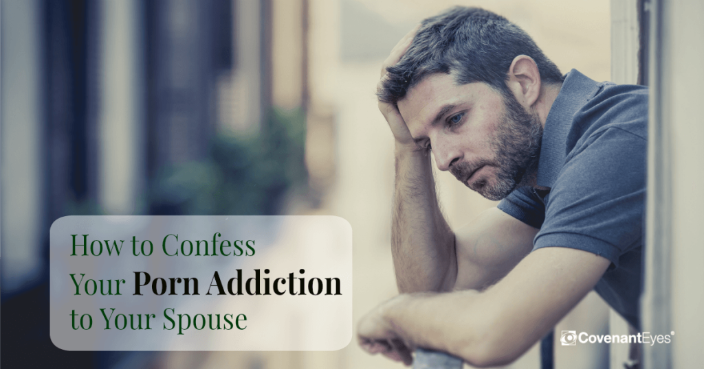 Confess-Porn-Addiction-Spouse