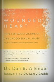 the-wounded-heart-hope-for-adult-victims-of-childhood-sexual-abuse