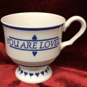 you are loved cup